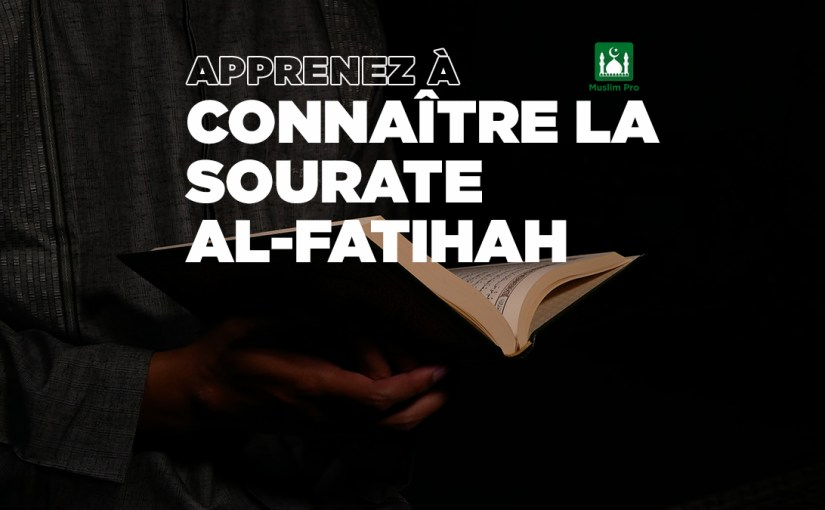 Apprenez à connaître la sourate Al-Fatiha