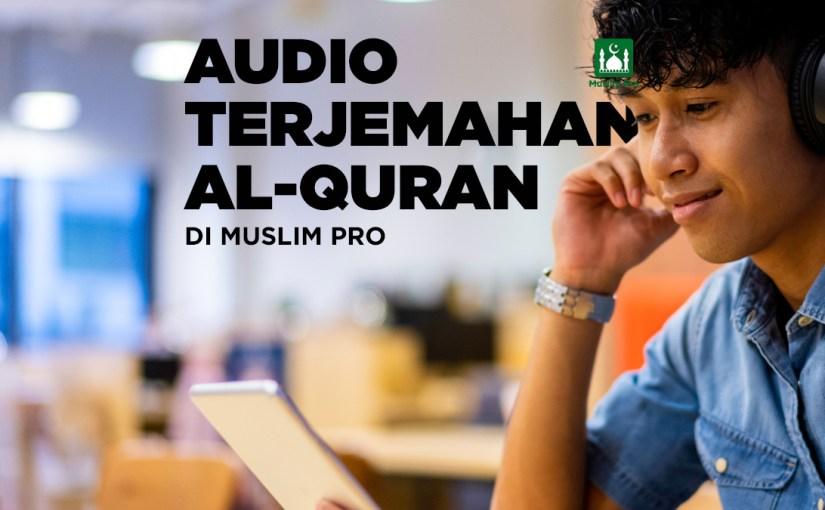 Audio Terjemahan Al-Quran Kini Di Muslim Pro