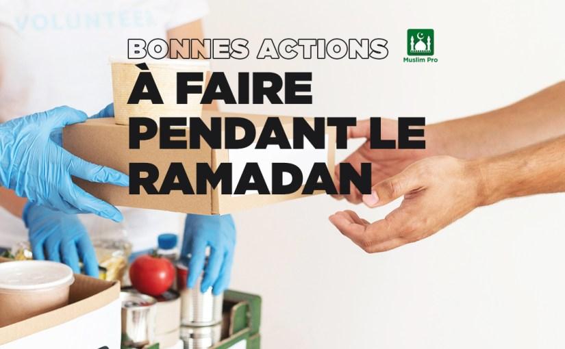 Bonnes actions à faire pendant le Ramadan