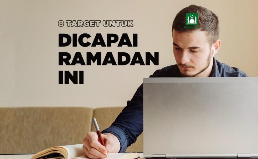 8 Target Untuk Dicapai Ramadan Ini