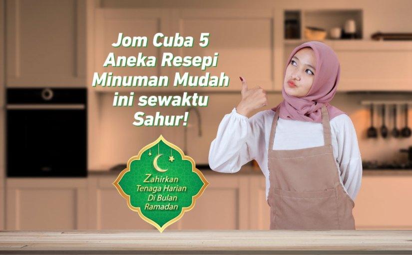 Jom Cuba 5 Aneka Resepi Minuman Mudah ini sewaktu Sahur!
