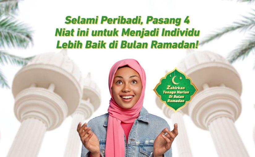 Selami Peribadi, Pasang 4 Niat ini untuk Menjadi Individu Lebih Baik di Bulan Ramadan!