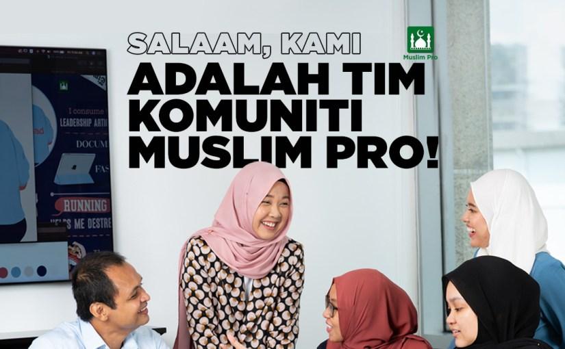 Salaam, Kami Adalah Tim Komuniti Muslim Pro!