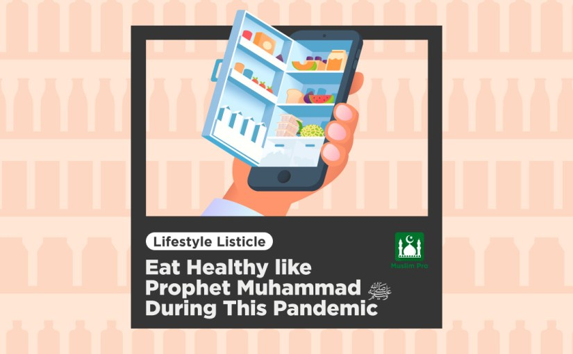 Eat Healthy like the Prophet Muhammad ﷺ During This Pandemic