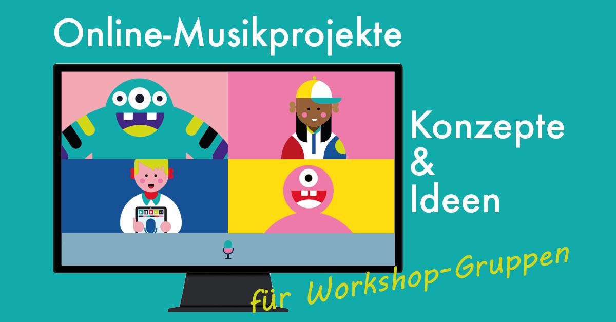 Online-Musikprojekte – Konzeptideen für Workshops