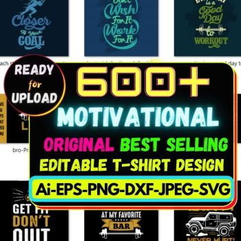 600+ Motivational Best Selling T-shirt Design Bundle Cheap Price
