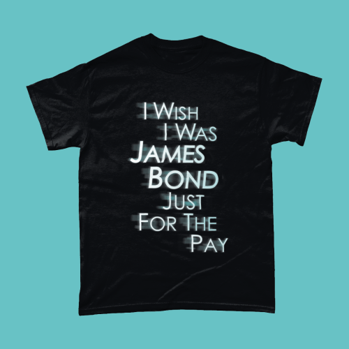 I Wish I was James Bond Just For The Day Pay Men's T-Shirt Black