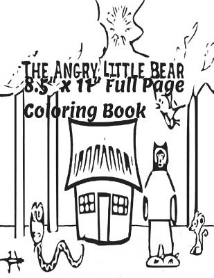 The Angry Little Bear 8.5 X 11 Full Page Coloring Book