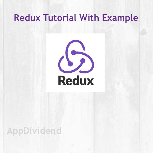 Redux Tutorial Step By Step With Example From Scratch