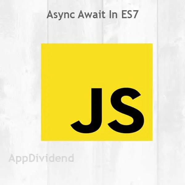 Javascript async-await: How to Use ES7 async-await