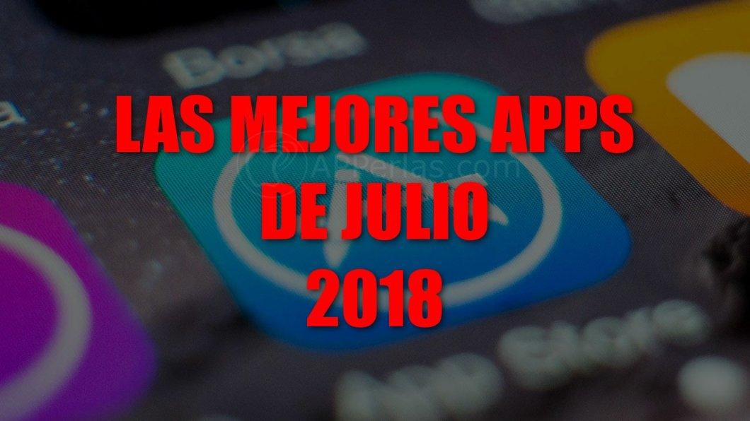 Mejores aplicaciones de julio de 2018