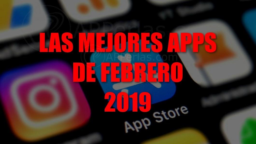 Las mejores apps de febrero de 2019