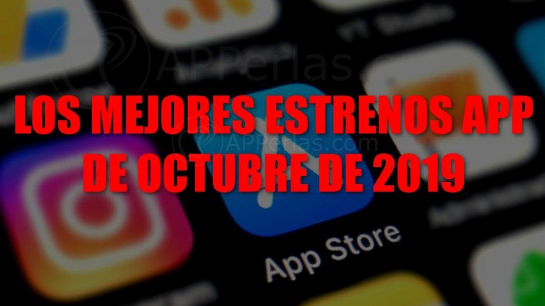 Mejores nuevas apps de octubre de 2019