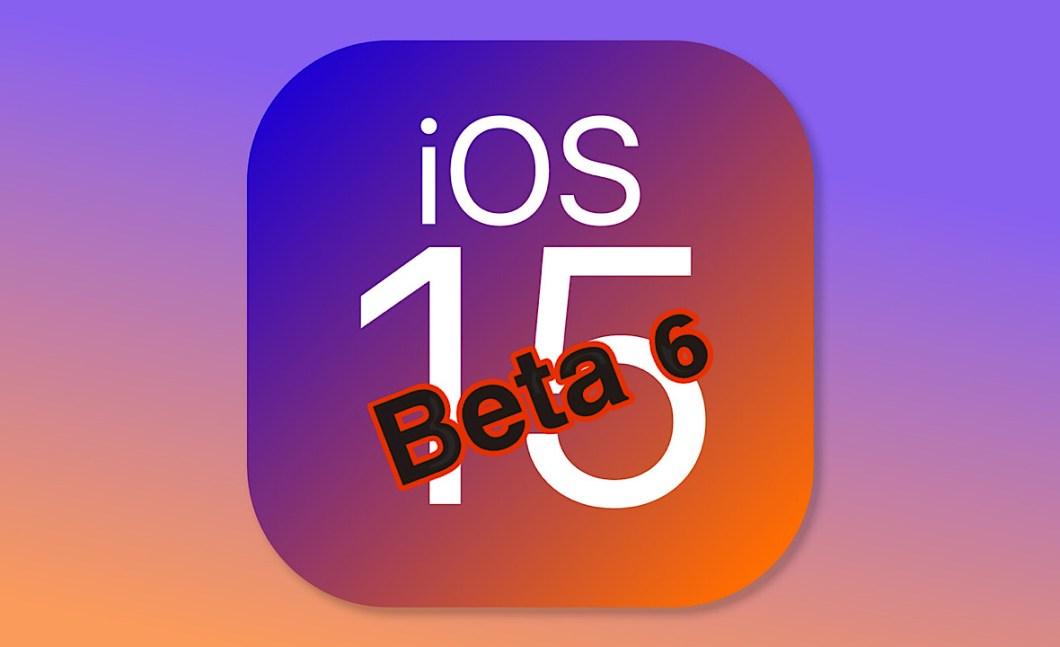 Beta 6 iOS 15