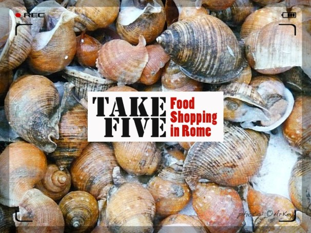Lumache di mare - Sea snails :: Take Five - Food Shopping in Rome at The New Esquilino Market - Seafood Stalls | photo: ©ArKey
