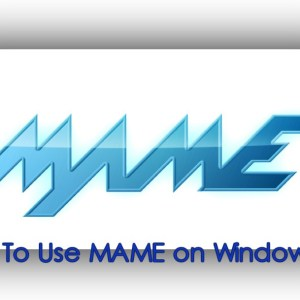 How To Use MAME on Windows PC