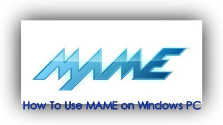 How to Use MAME on your Windows PC