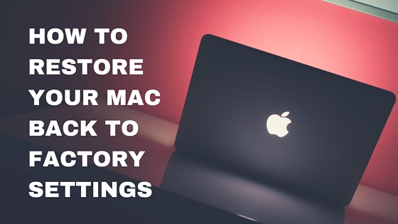 How to Restore Your Apple MacBook Pro to Factory Settings