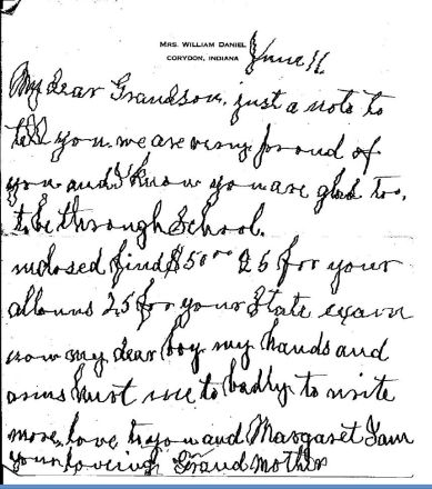 "Letter to Ted from his maternal grandmother Fredrica Martin Daniel, written June 11, 1929, after Ted's graduation from medical school. She was badly crippled by rheumatoid arthritis. ""My dear Grandson, Just a note to tell you we are very proud of you and we know you are glad to be through school. Enclosed find $50, $25 for your albums and $25 for your State exam. Now my dear boy my hands and arms hurt me to badly to write more. Love to you and Margaret. I am your loving Grandmother."""