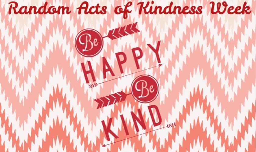 Random Acts of Kindness Week Feb 9-15th