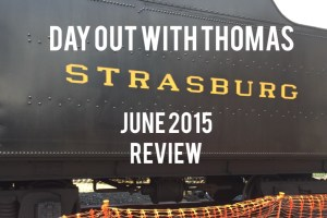 Review: A Day Out with Thomas, Strasburg Rail Road