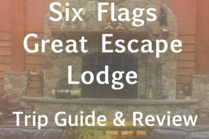 Six Flags Great Escape Lodge Trip Review