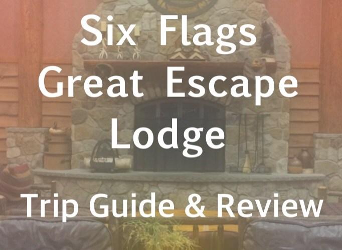Six Flags Great Escape Lodge Trip Review