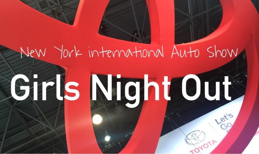 NY International Auto Show Girls Night Out