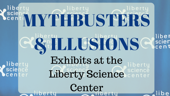 MythBusters Exhibit at the Liberty Science Center #MTMyth