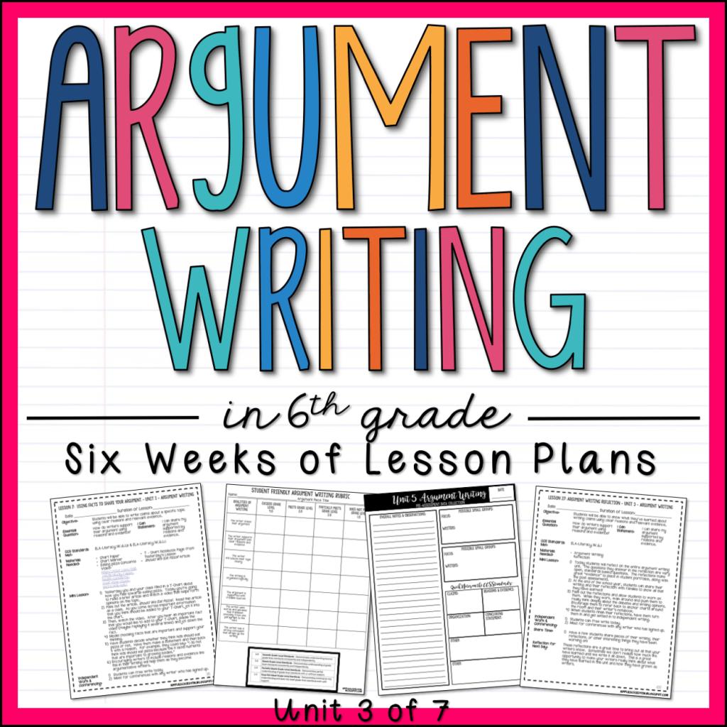 Argument Writing Unit 6th Grade
