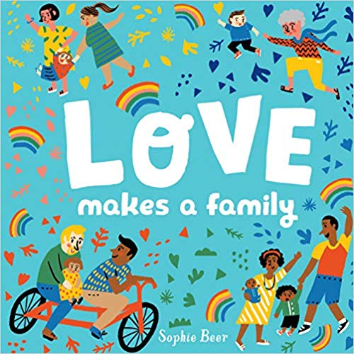 Love Makes a Family, A great book for a diverse home library for your one-year-old