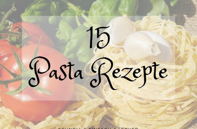15 Pasta Rezepte Schnell & Einfach