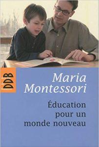 Montessori Education pour un nouveau monde