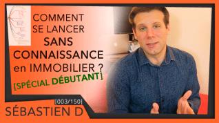 3-Comment-se-lancer-SANS-CONNAISSANCE-en-immobiiler Sébastien D
