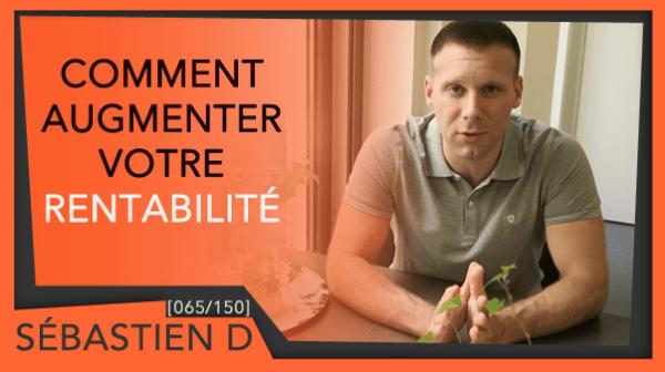 065-Comment-augmenter-la-rentabilité Sébastien D