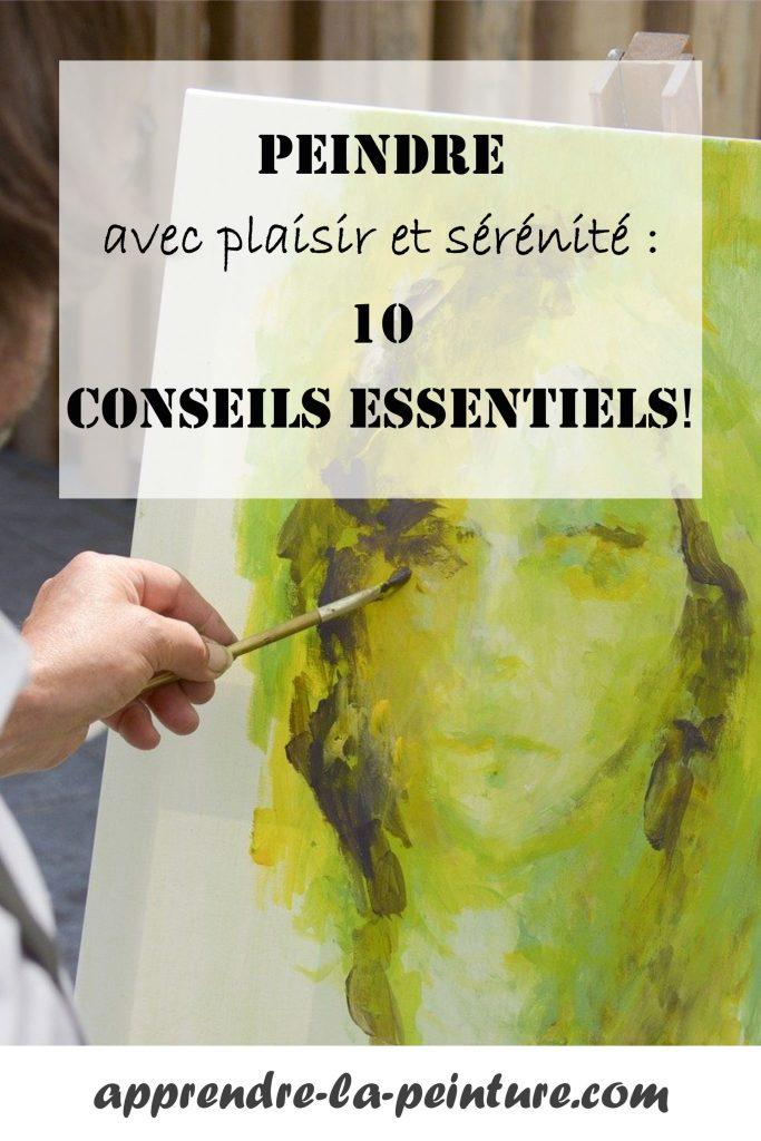 Peindre avec plaisir et sérénité : 10 conseils essentiels!