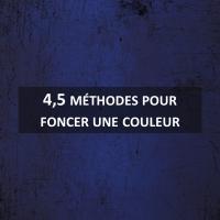 4,5 méthodes pour foncer une couleur