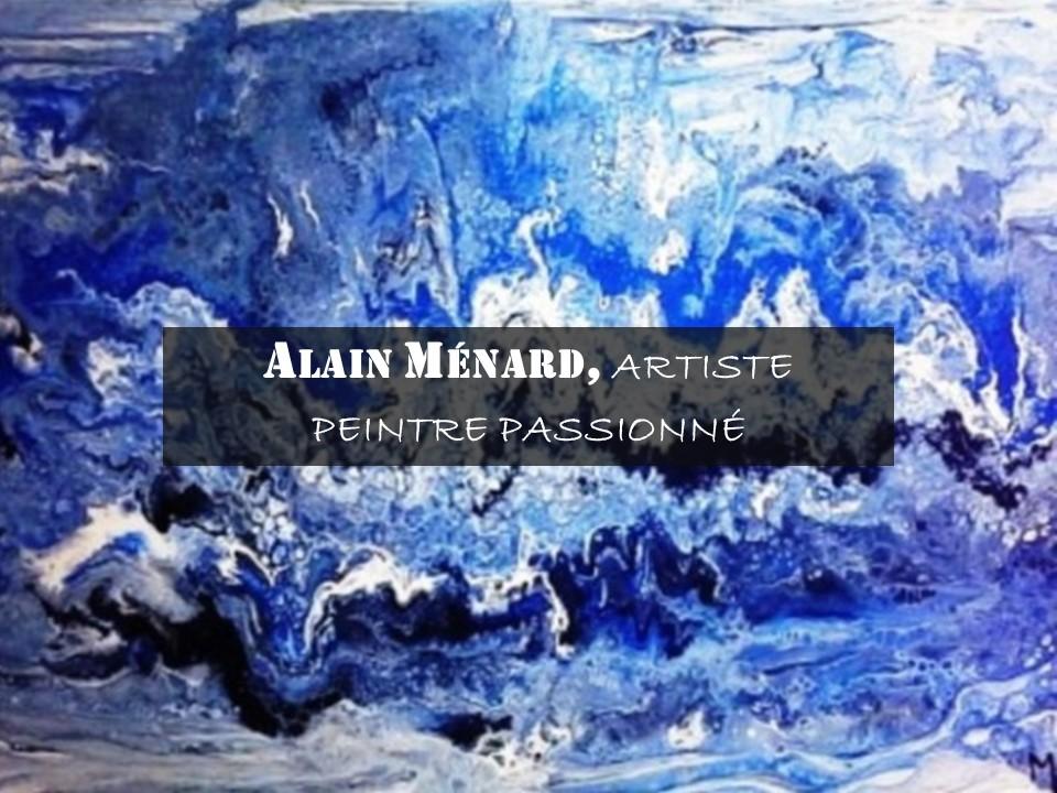 Alain Ménard, artiste peintre passionné