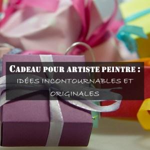 cadeau pour artiste peintre : idées incontournables et originales