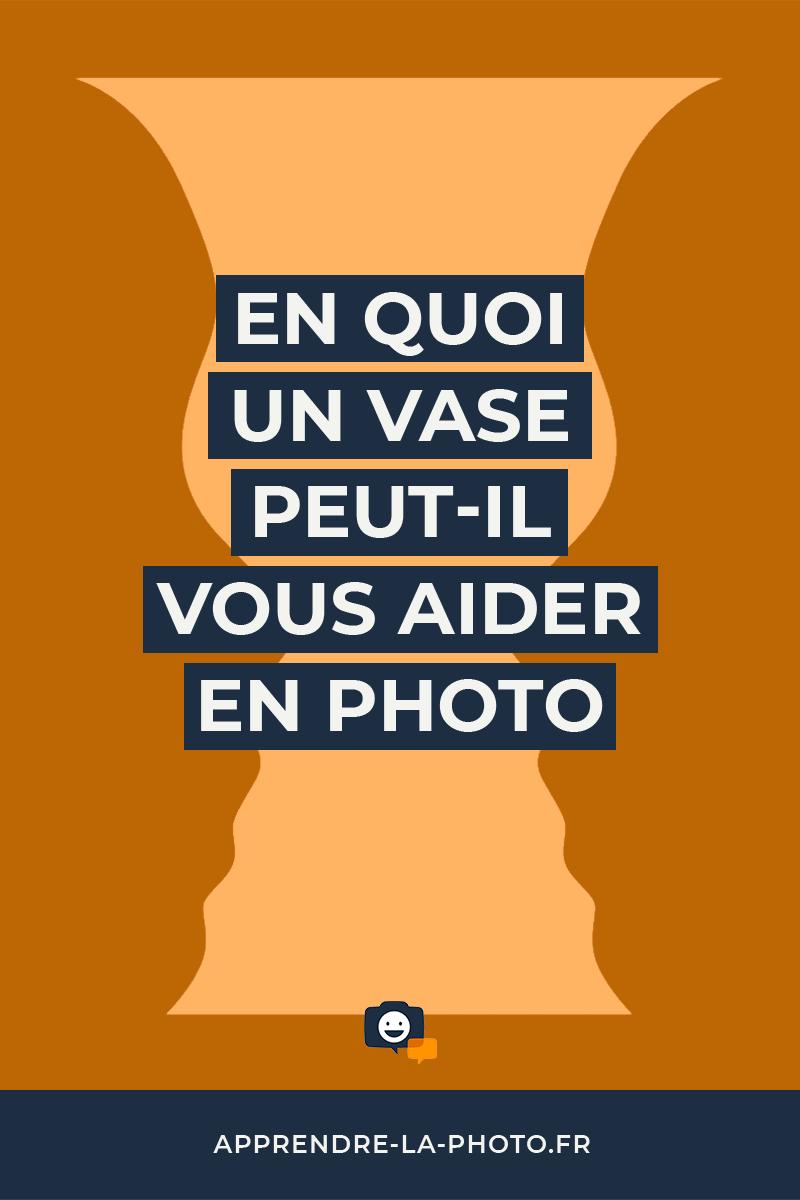 En quoi un vase peut-il vous aider en photo ?
