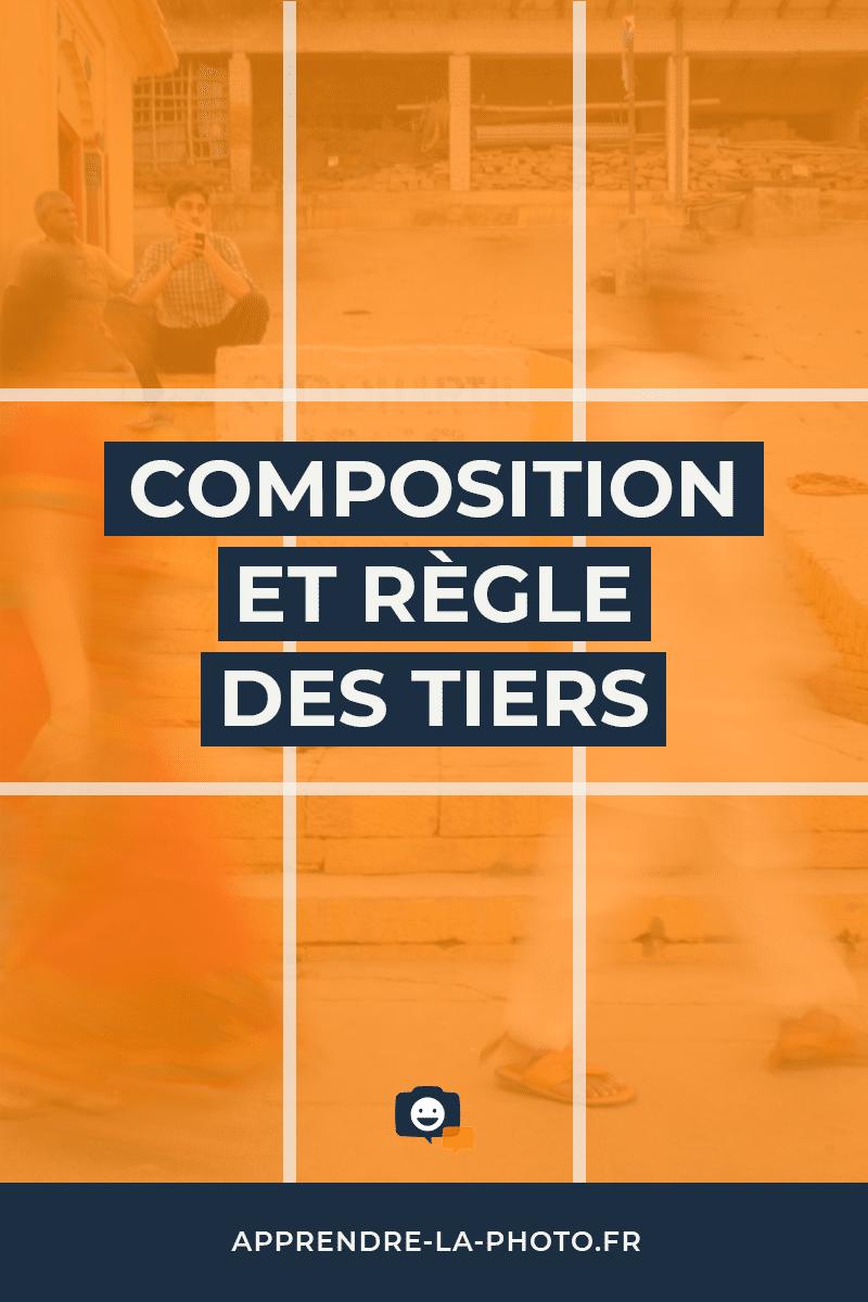 La composition et la règle des tiers