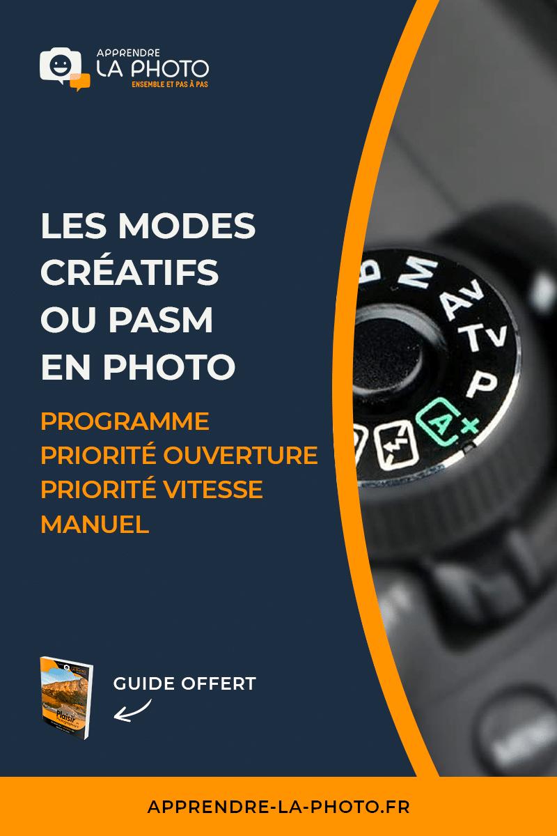 Les modes créatifs et PASM en photo