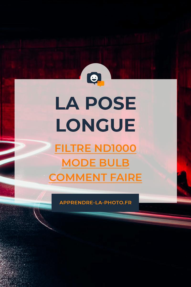 La pose longue : filtre ND1000, mode Bulb... comment faire ?