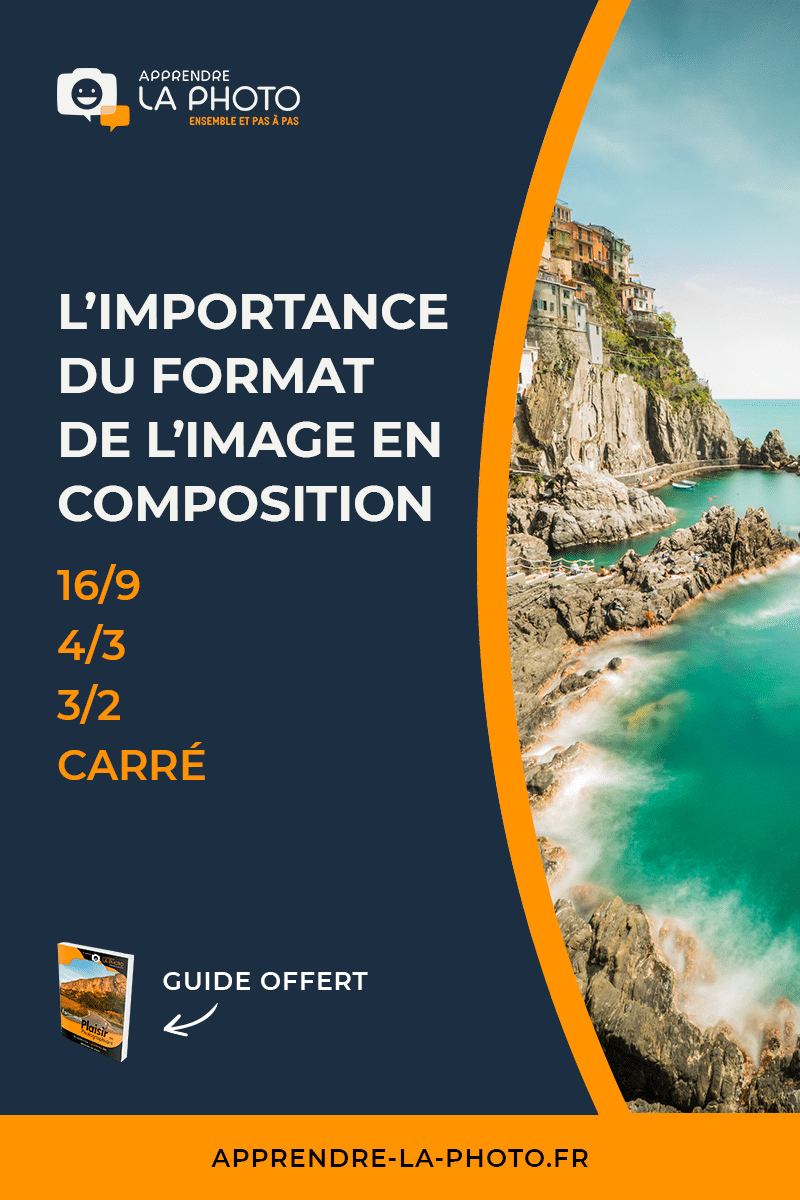 L'importance du format de l'image (ou ratio d'aspect) en composition : 16/9, 4/3, 3/2, carré, …