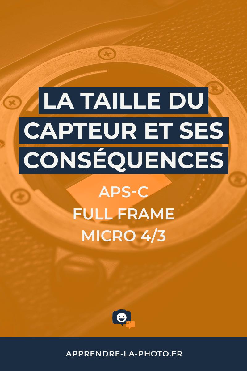 APS-C, Full Frame (plein format), micro 4/3: la taille du capteur et ses conséquences pour vous