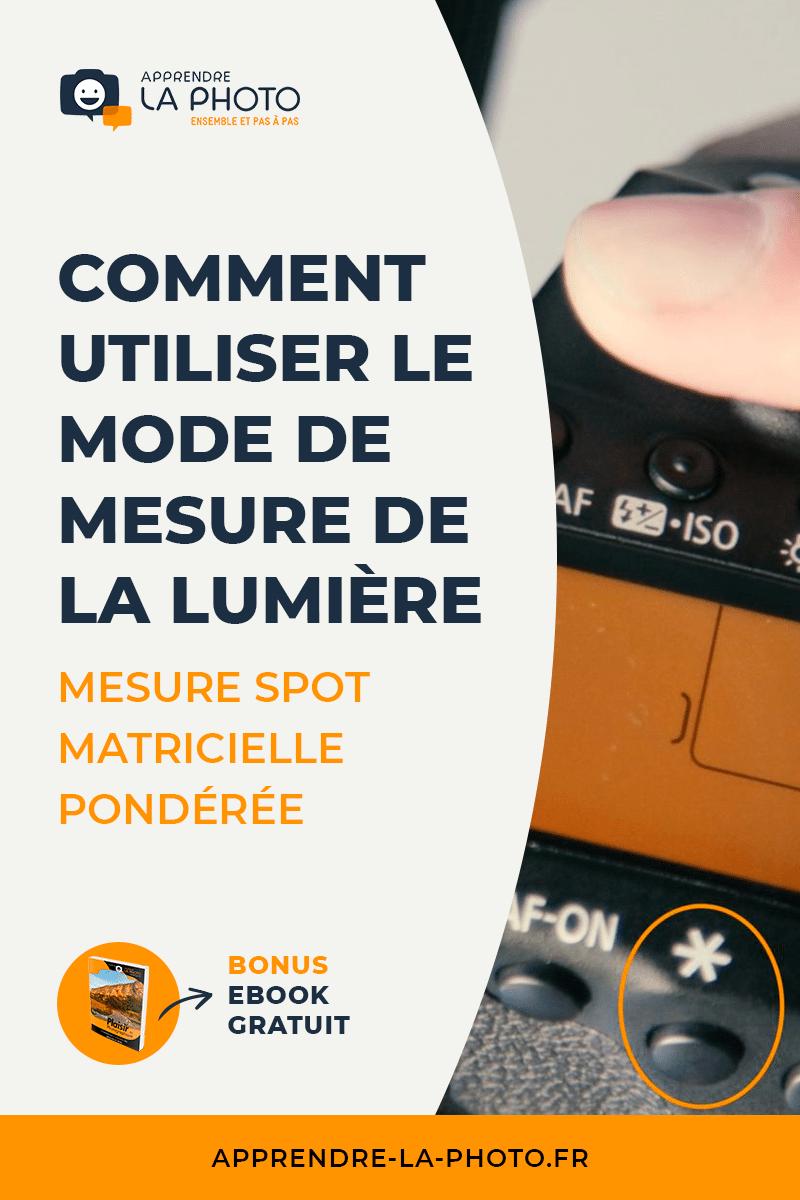 Comment utiliser le mode de mesure de la lumière? Mesure spot, matricielle/évaluative, pondérée...
