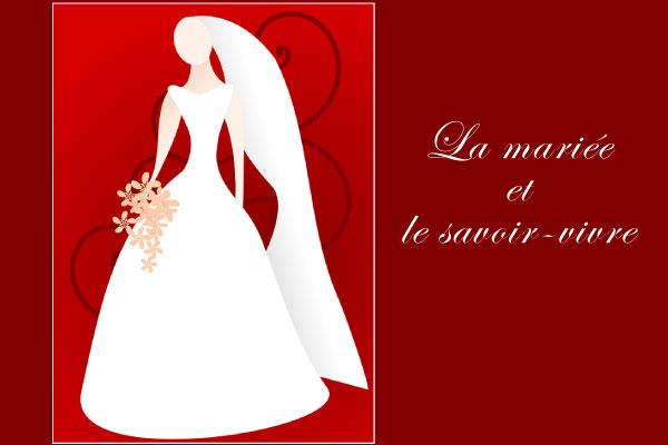 mariée savoir-vivre, mariée mariage étiquette, mariage mariée politesse, savoir-vivre bonnes manières mariée mariage, politesse et mariage