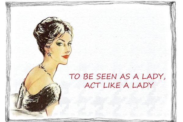act like a lady to be seen as a lady act like a lady princesse convenances