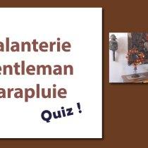 Galanterie, gentleman & parapluie : petit quiz !