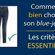 Comment BIEN choisir son blue-jean ? Les critères ESSENTIELS